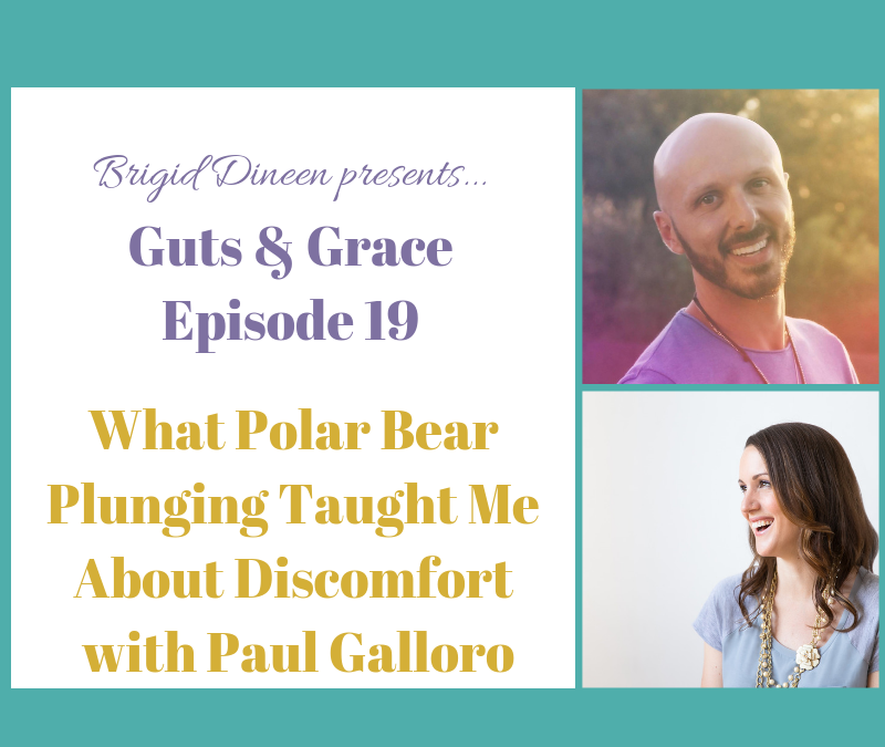 Guts & Grace – Episode 19: What Polar Bear Plunging Taught Me About Discomfort with Paul Galloro